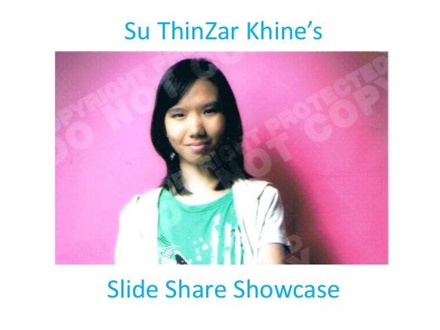 Su ThinZar Khine'sSlide Share Showcase