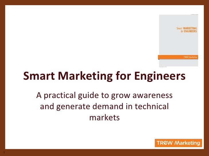 Smart Marketing for Engineers      A practical guide to grow awareness       and generate demand in technical             ...
