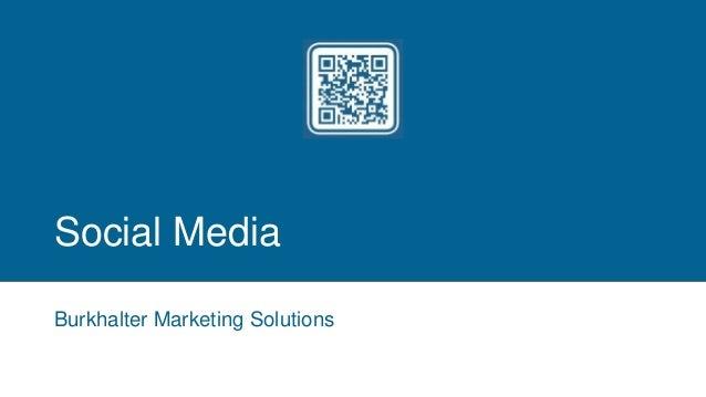 Social Media Burkhalter Marketing Solutions