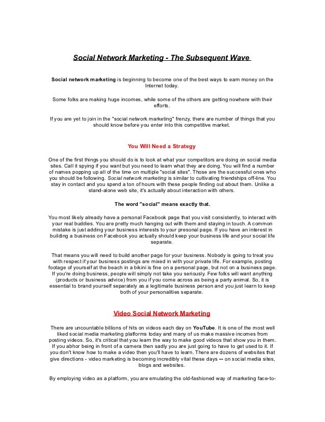 Social Network Marketing - The Subsequent Wave Social network marketing is beginning to become one of the best ways to ear...