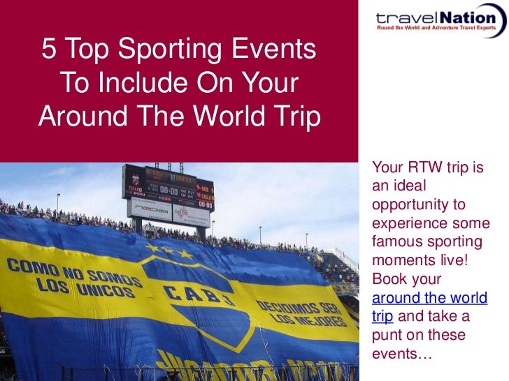 5 Top Sporting Events To Include On YourAround The World Trip                        Your RTW trip is                     ...