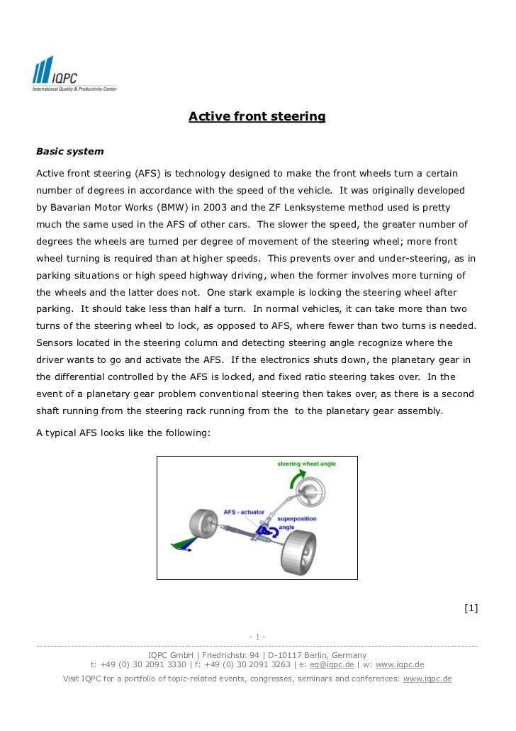 Active front steeringBasic systemActive front steering (AFS) is technology designed to make the front wheels turn a certai...