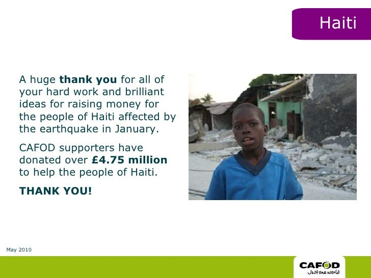 <ul><li>A huge  thank you  for all of your hard work and brilliant ideas for raising money for the people of Haiti affecte...