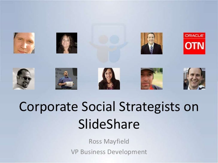 Corporate Social Strategists on SlideShare<br />Ross Mayfield<br />VP Business Development<br />