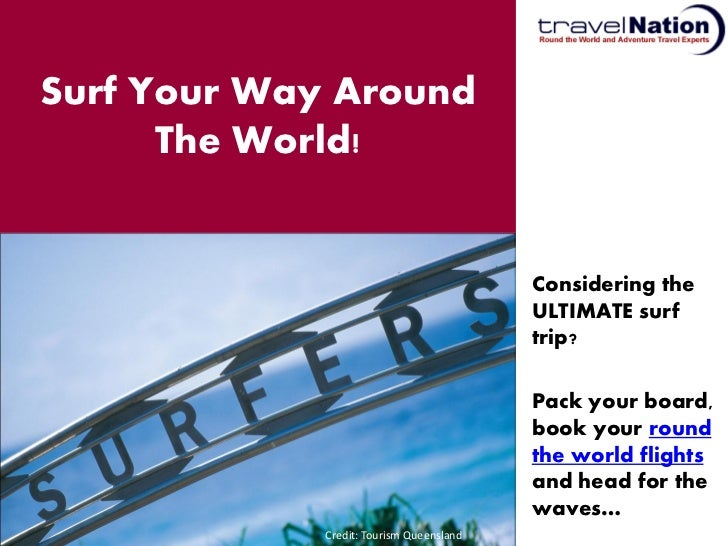 Surf Your Way Around      The World!                                          Considering the                             ...