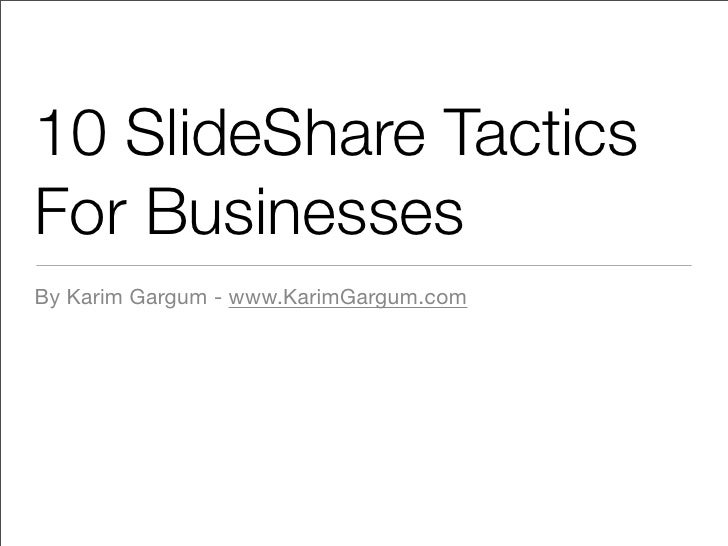 10 SlideShare Tactics For Business
