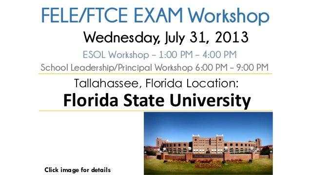 FELE / FTCE Workshop - FSU  - July 31, 2013