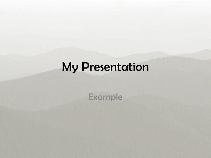 My Presentation Example