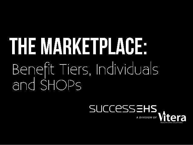 Marketplace: Benefit Tiers, Individuals and SHOPs