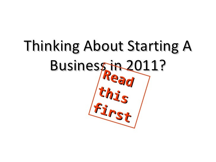 Thinking About Starting A Business in 2011? Read this first