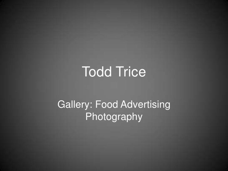 Todd Trice  Gallery: Food Advertising       Photography