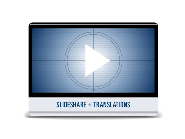SLIDESHARE • TRANSLATIONS