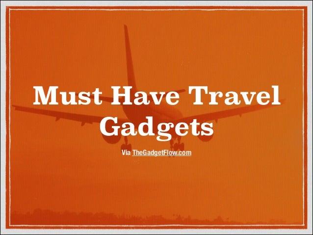 Must Have Travel Gadgets Via TheGadgetFlow.com