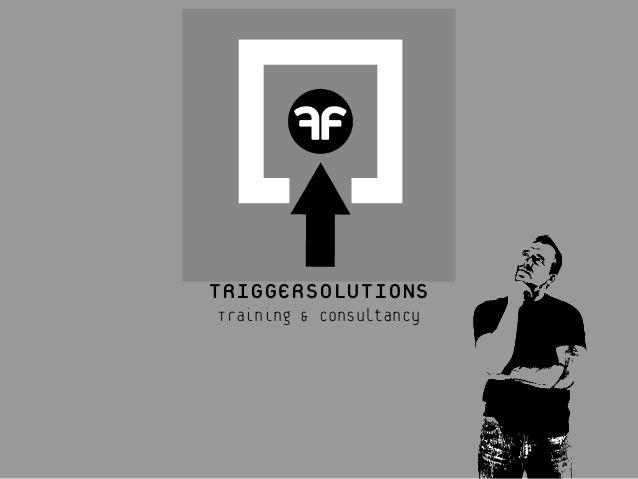 TRIGGERSOLUTIONSTraining & consultancy