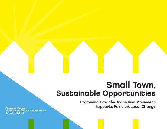 Small Town, Sustainable Opportunities. Examining How the Transition Movement Supports Positive, Local Change