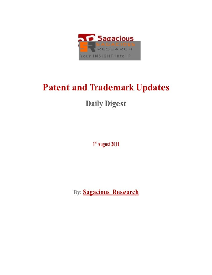 Patent and Trademark Updates          Daily Digest            1st August 2011      By: Sagacious Research