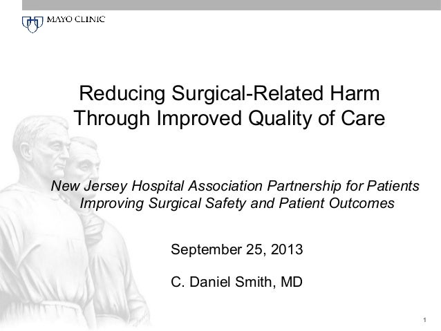 Reducing Surgical-Related Harm Through Improved Quality of Care C. Daniel Smith, MD New Jersey Hospital Association Partne...