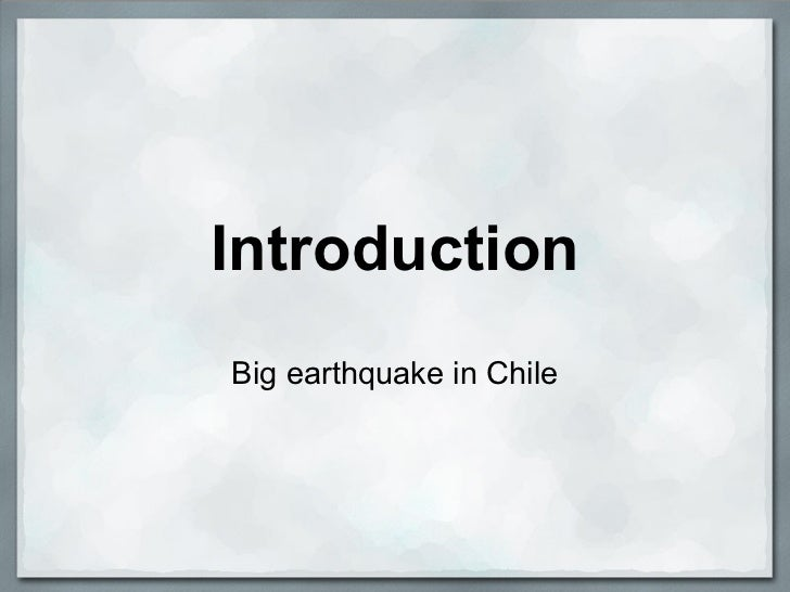 IntroductionBig earthquake in Chile