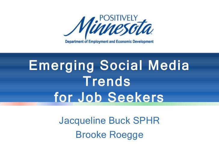Emerging Social Media       Trends  for Job Seekers   Jacqueline Buck SPHR      Brooke Roegge