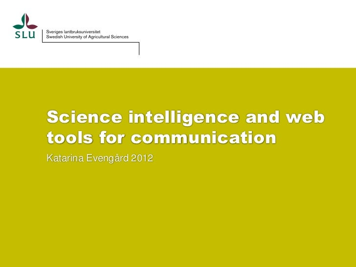 Science intelligence and webtools for communicationKatarina Evengård 2012