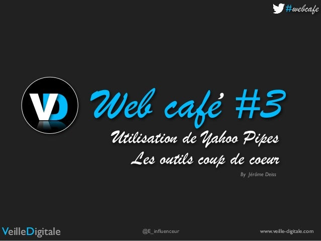 WebCafé 3 : SEO, SMO, buzz et Yahoo Pipes