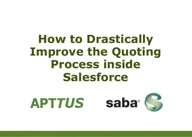 APTTUSHow to DrasticallyImprove the QuotingProcess insideSalesforce
