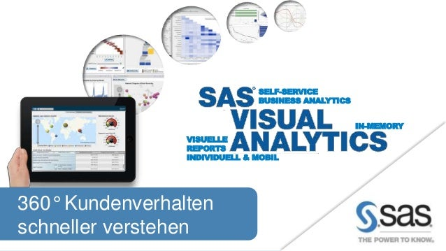 Copyr ight © SAS Institute Inc. All rights reser ved. SELF-SERVICE BUSINESS ANALYTICS IN-MEMORY VISUELLE REPORTS INDIVIDUE...