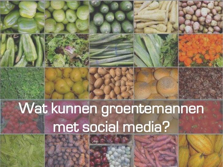 Wat kan een groenteman met Social Media?