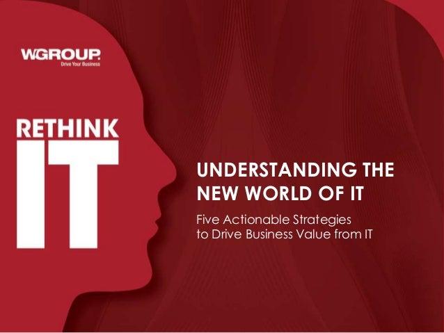 ReThink IT - Understanding the New World of IT