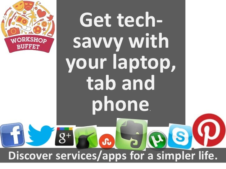 Get tech-            savvy with           your laptop,              tab and               phone        .Discover services/...