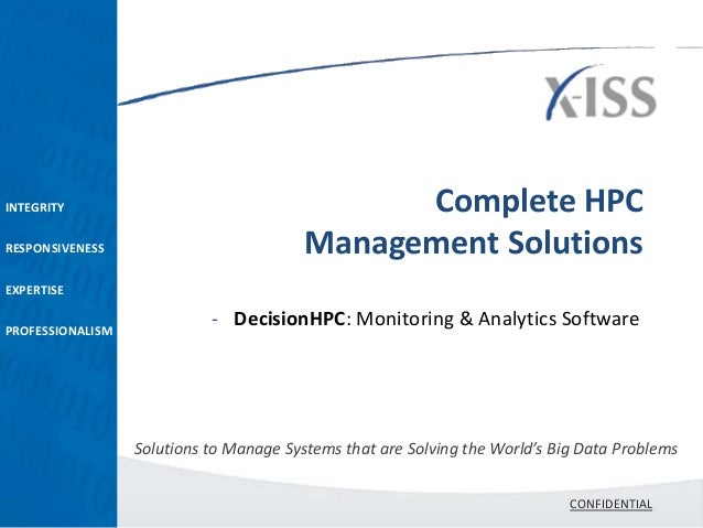 INTEGRITY                                      Complete HPCRESPONSIVENESS                           Management SolutionsEX...