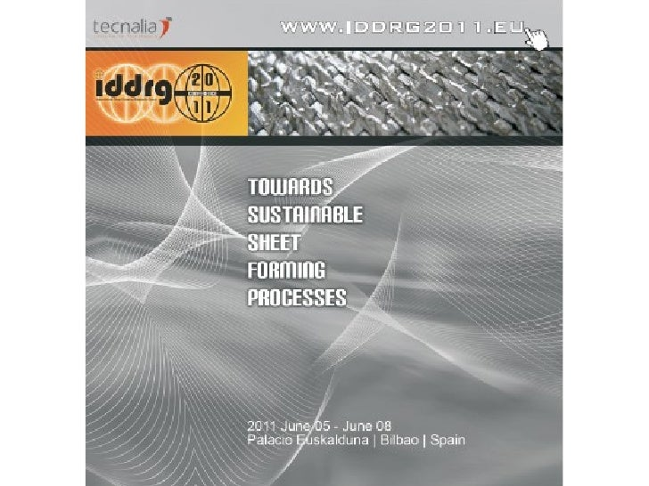 """IDDRG 2011 Conference - """"Towards Sustainable Sheet Forming Proceses"""""""