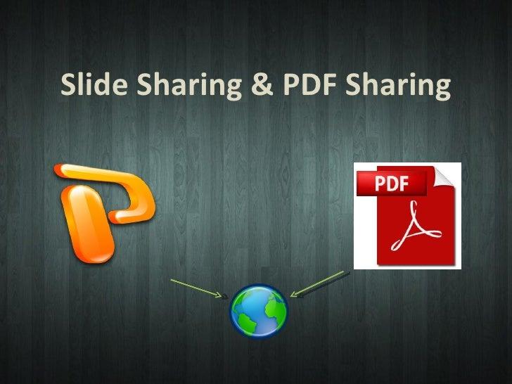 Slide Sharing & PDF Sharing