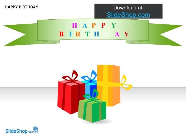 HAPPY  BIRTHDAY H  A   P   P   Y B   I   R   T   H   D   A   Y