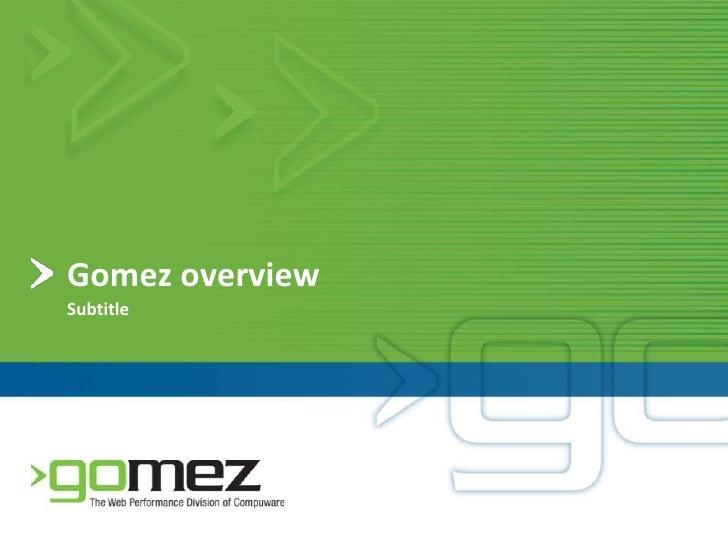 Gomez overview<br />Subtitle<br />