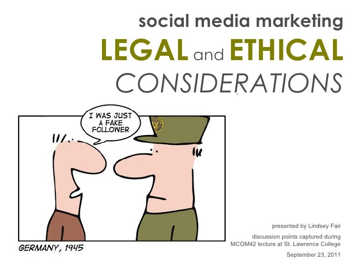 social media marketing LEGAL   and  ETHICAL  CONSIDERATIONS presented by Lindsey Fair discussion points captured during MC...