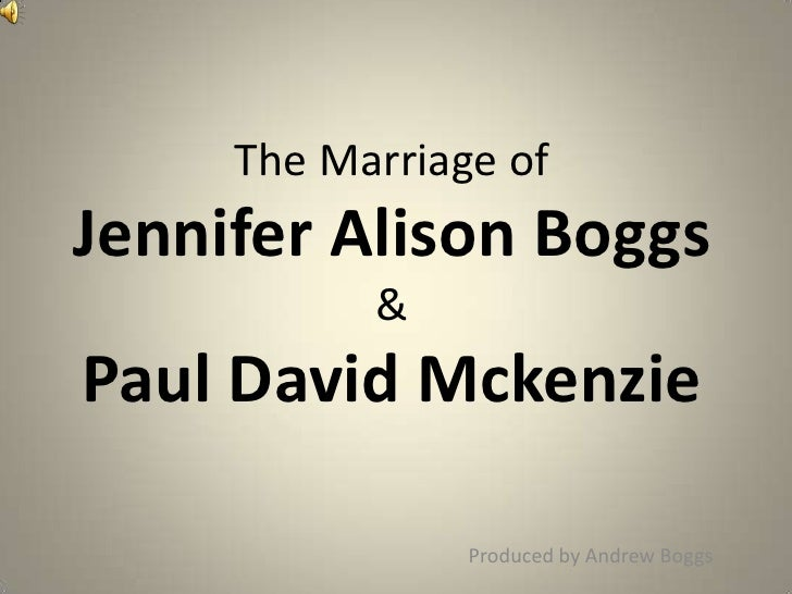 The Marriage ofJennifer Alison Boggs&Paul David Mckenzie<br />Produced by Andrew Boggs<br />