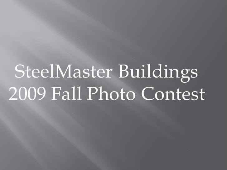 SteelMaster 2009 Fall Photo Contest