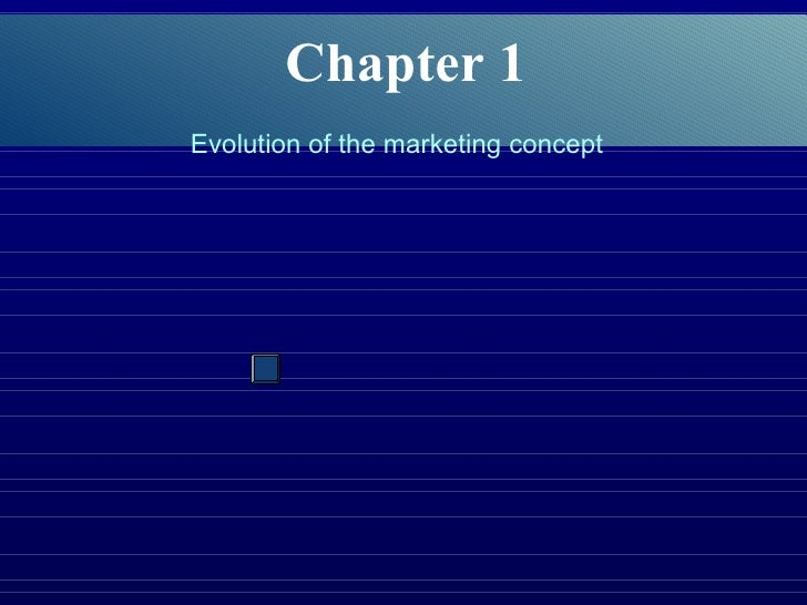 Chapter 1 Evolution of the marketing concept