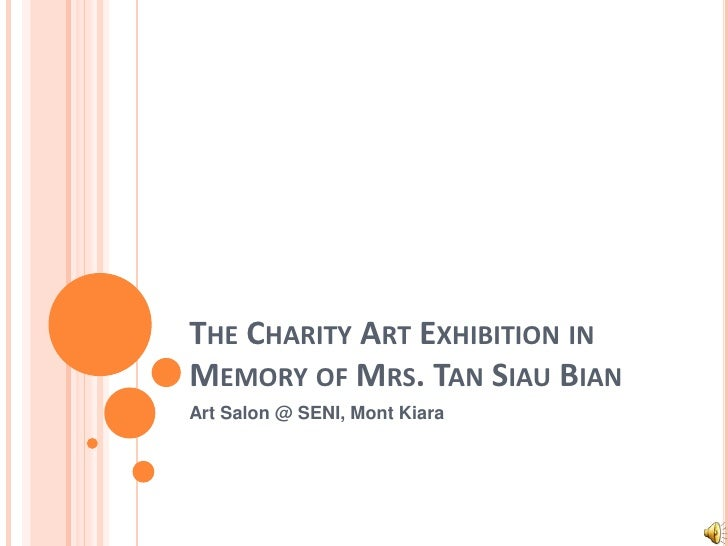 The Charity Art Exhibition in Memory of Mrs. Tan SiauBian<br />Art Salon @ SENI, Mont Kiara<br />