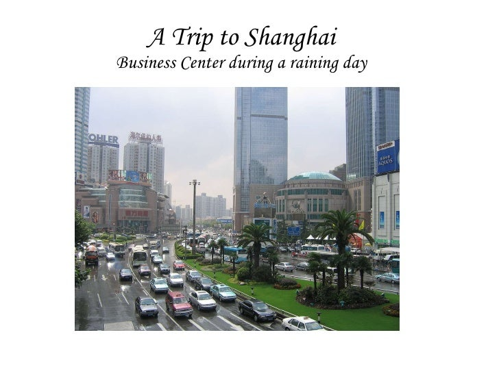 A Trip to Shanghai Business Center during a raining day