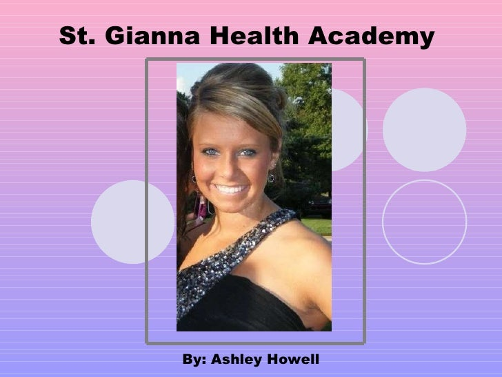 St. Gianna Health Academy By: Ashley Howell