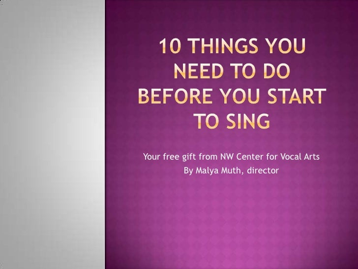 Your free gift from NW Center for Vocal Arts           By Malya Muth, director