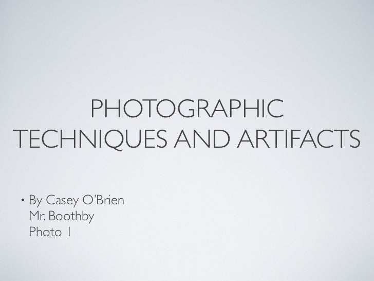 PHOTOGRAPHICTECHNIQUES AND ARTIFACTS• ByCasey O'Brien Mr. Boothby Photo 1