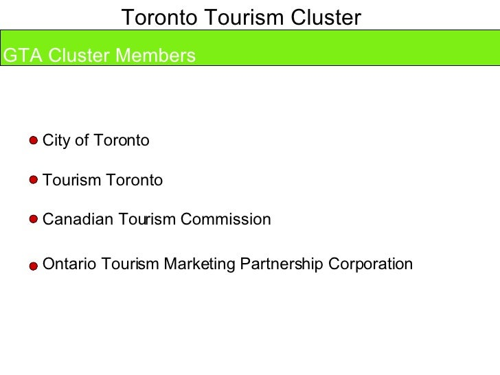 Toronto Tourism Cluster GTA Cluster Members Tourism Toronto Ontario Tourism Marketing Partnership Corporation  Canadian To...