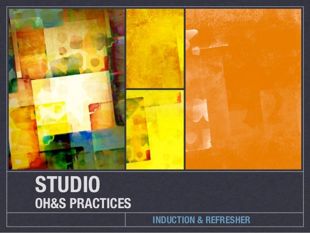 STUDIOOH&S PRACTICES                 INDUCTION & REFRESHER