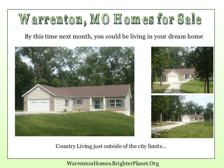 Warrenton, MO Homes for Sale Country Living just outside of the city limits… WarrentonHomes.BrighterPlanet.Org By this tim...