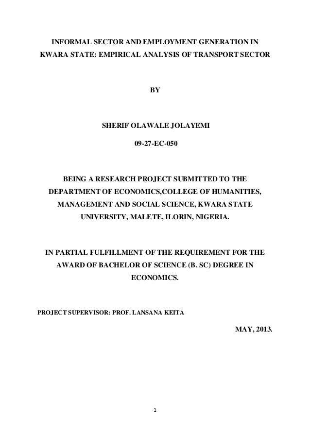 1INFORMAL SECTOR AND EMPLOYMENT GENERATION INKWARA STATE: EMPIRICAL ANALYSIS OF TRANSPORT SECTORBYSHERIF OLAWALE JOLAYEMI0...