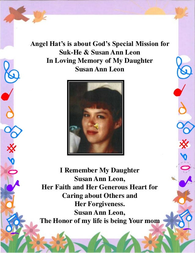 Angel Hat's is about God's Special Mission for Suk-He & Susan Ann Leon In Loving Memory of My Daughter Susan Ann Leon  I R...