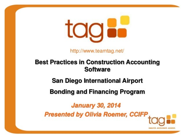 http://www.teamtag.net/  Best Practices in Construction Accounting Software  San Diego International Airport Bonding and F...